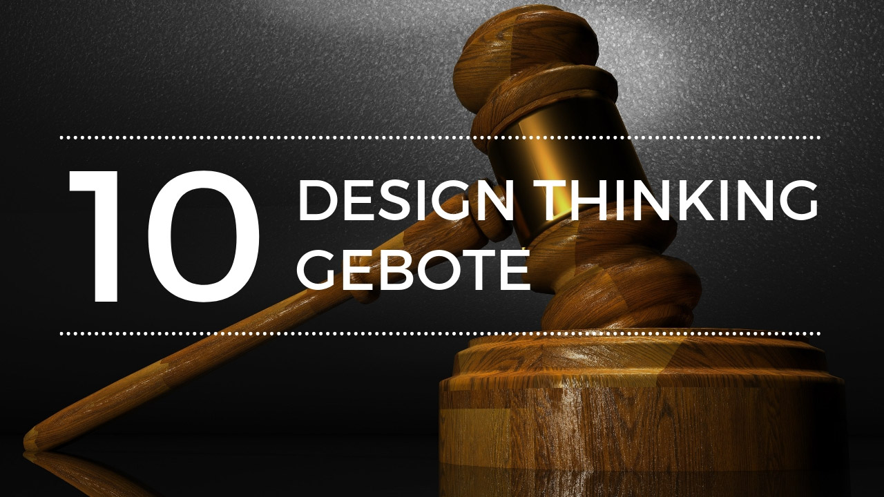 design-thinking-gebote