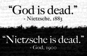 God is dead Nietzsche is dead