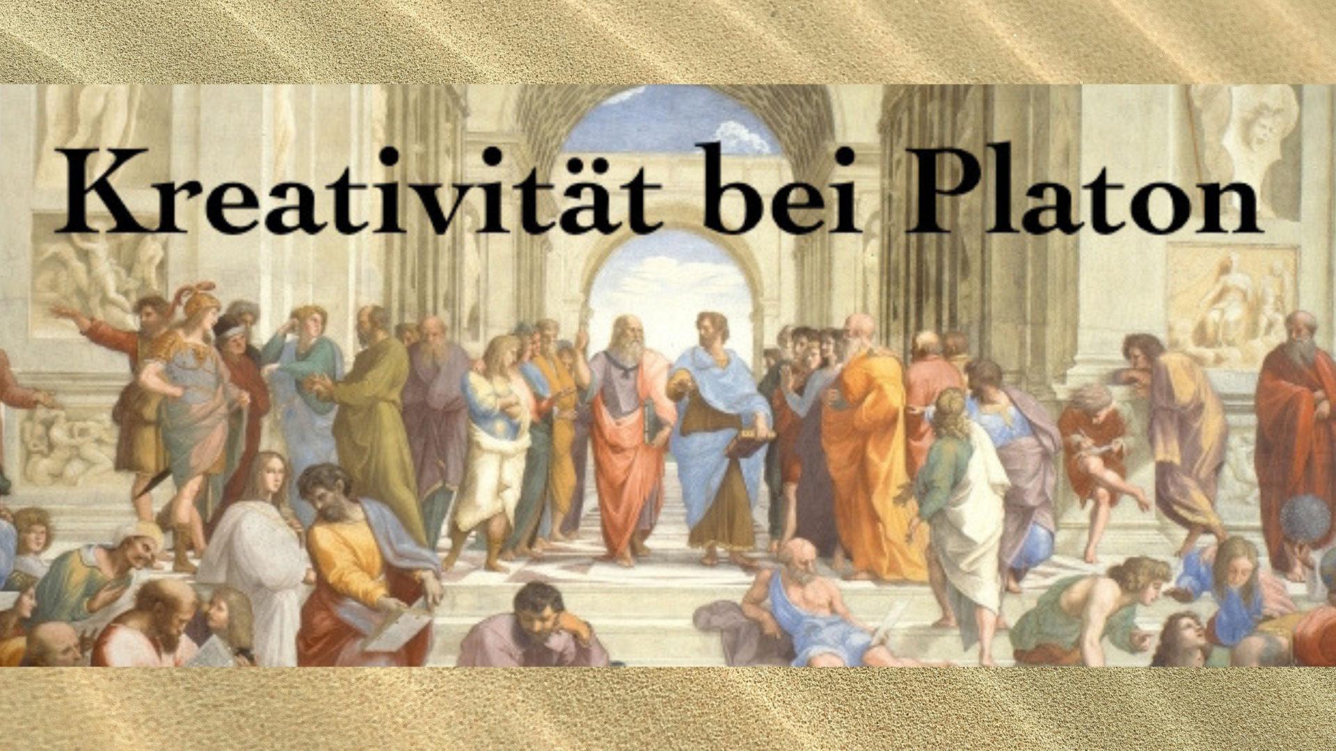 Kreativität bei Platon.
