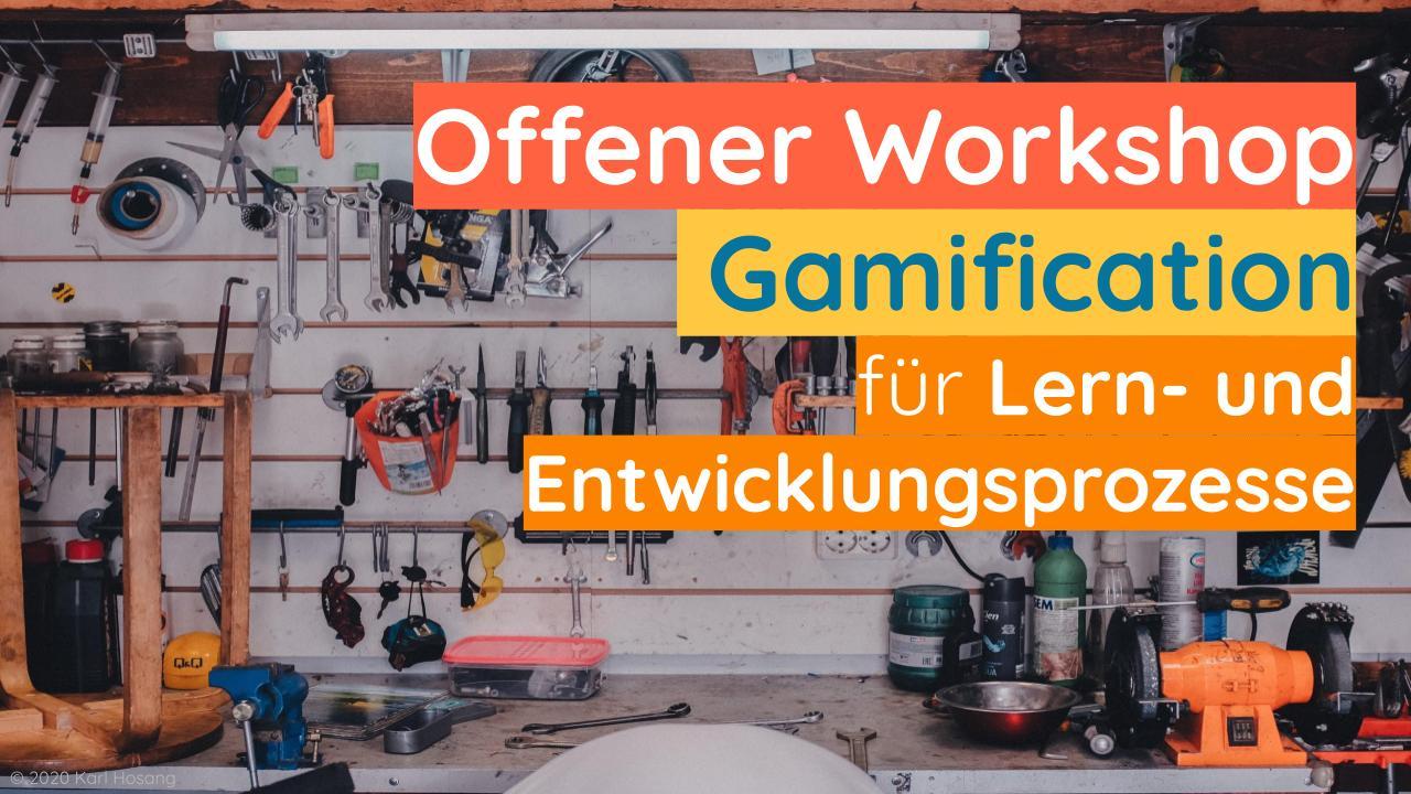 Offener Workshop Gamification für Lern- und Entwicklungsprozesse - Coaching - Beratung - Psychologie - Unternehmen - Business-Development